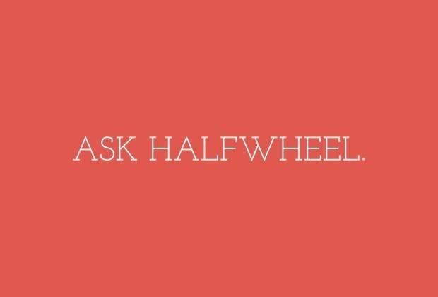ask halfwheel